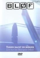 Blof - Tussen Nacht en Morgen  (1DVD+1CD)