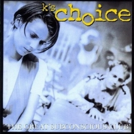 K`s Choice - The Great Subconscious Club (1CD)