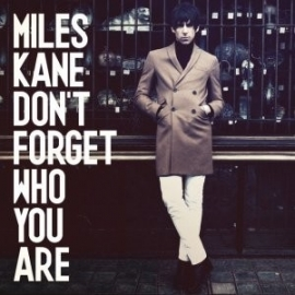 Miles Kane - Don`t Forget Who You Are (1CD)