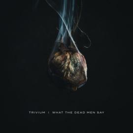 Trivium - What The Dead Men Say (1CD)