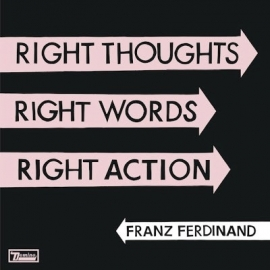 Franz Ferdinand - Right Thoughts, Right Words, Right Action  (1CD)
