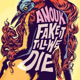 Anouk - Fake It Till We Die (1CD)