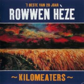 Rowwen Hèze - Kilomeaters - `t Beste Van 20 Joar (1CD)