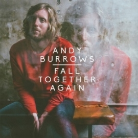 Andy Burrows - Fall Together Again (1CD)