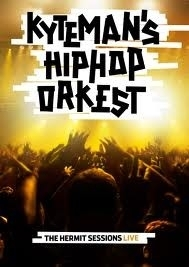 Kyteman`s Hiphop Orkest (Live) - The Hermit Sessions Tour  (1DVD)
