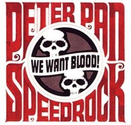 Peter Pan Speedrock - We want blood (1CD)
