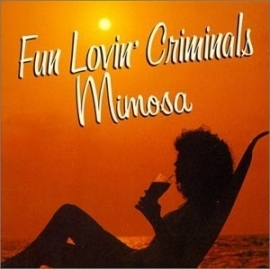 Fun Lovin´ Criminals - Mimosa (1CD)
