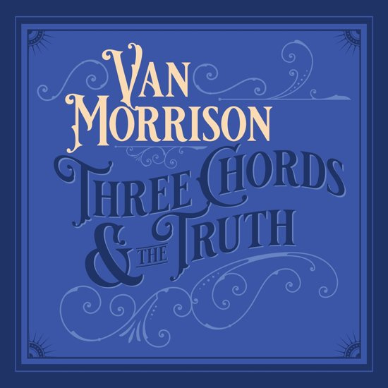 Van Morrison - Three Chords and the Truth (1CD)