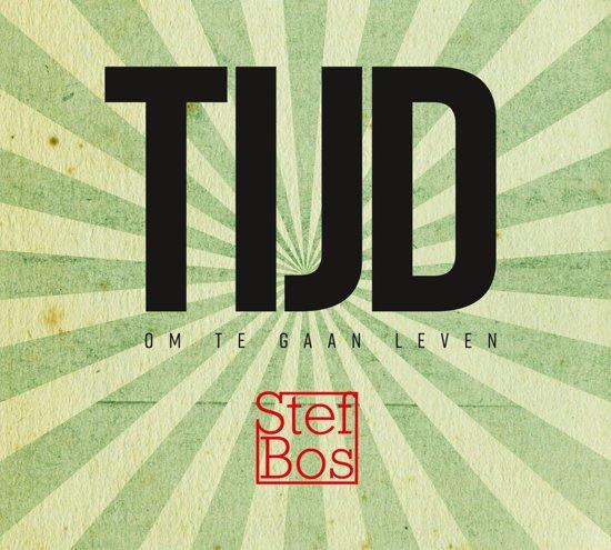 Stef Bos - Tijd Om Te Gaan Leven (1CD)