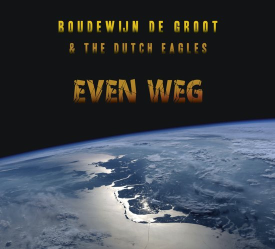 Boudewijn de Groot & The Dutch Eagles - Even Weg (1CD)