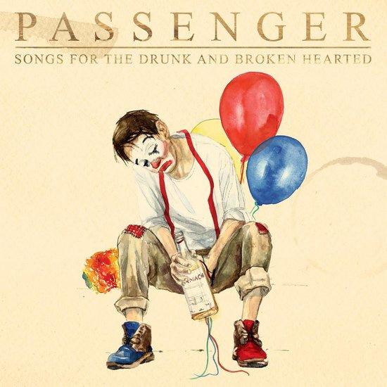 Passenger - Songs for the Drunk and Broken Heart (2CD)