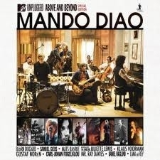 Mando Diao - MTV Unplugged Above and Beyond  (2CD)