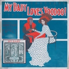 My Baby - Loves Voodoo! (1CD)