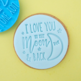 Love you to the moon and back Cookie/ Cupcake embosser