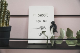 Notitieboek  A5 'It shoots for no meter up'