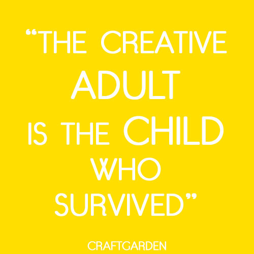 quote the creative adult is the child who survived