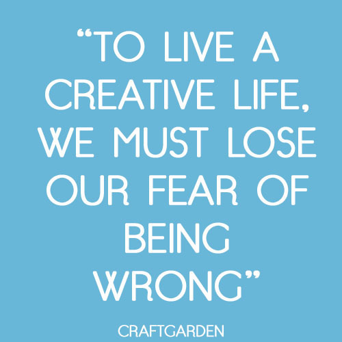 tekst quote to live a creative life we most lose our fear of being wron