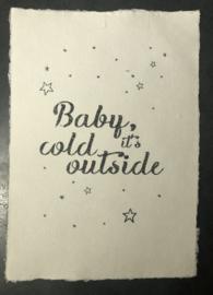 A4 poster handgeschept papier baby its cold outside