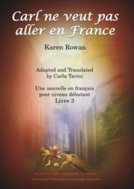 Beginners | Carl ne veut pas aller en France - Karen Rowan