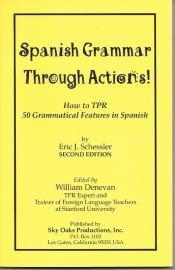 Spaanse grammatica al doende leren; hoe je James Asher's wereldberoemde TPR toepast met leerlingen van alle leeftijden Eric J. Schessler
