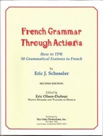 Franse grammatica al doende leren; hoe je James Asher's wereldberoemde TPR toepast met leerlingen van alle leeftijden Eric J. Schessler