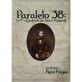 A2 - Paralelo 38: La 4.a expedición de John C. Frémont – René Frazee