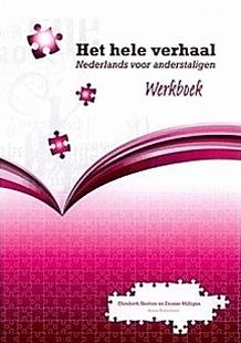 Het hele verhaal ; Nederlands voor anderstaligen - werkboek