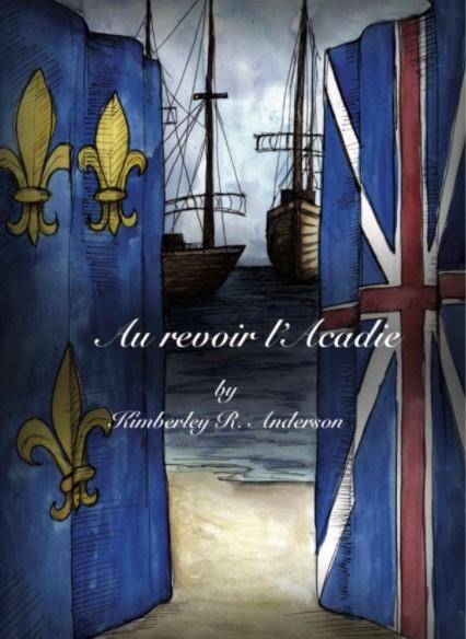 A1 | Au revoir l'Acadie - Kimberley R. Anderson