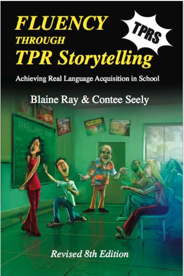 Fluency through TPR Storytelling - achieving real language acquisition in school - 8e geheel herziene druk
