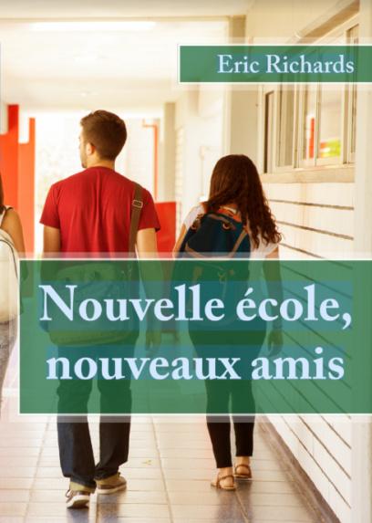N E W! | Beg/A1 - Nouvelle école, nouveaux amis - Eric Richards