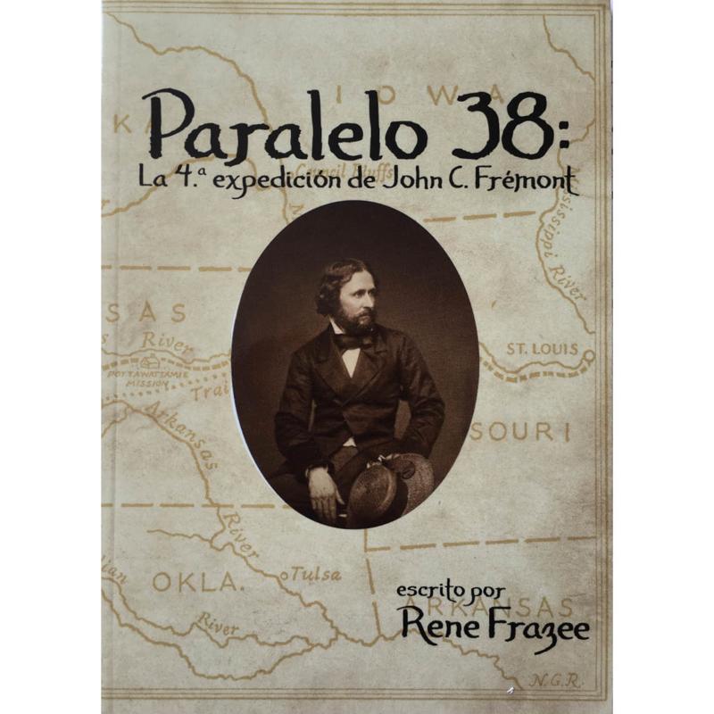N E W | A2 - Paralelo 38: La 4.a expedición de John C. Frémont – René Frazee
