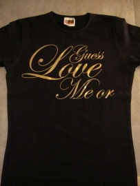 Guess Love Me or Live Me ..