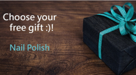 Choose your free gift :)!  Nail Polish