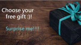Choose your free gift :)!  Surprise me!!!