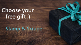 Choose your free gift :)!  Stamp & Scraper