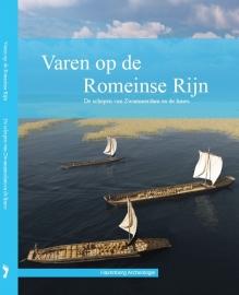 Varen op de Romeinse Rijn - De schepen van Zwammerdam en de limes