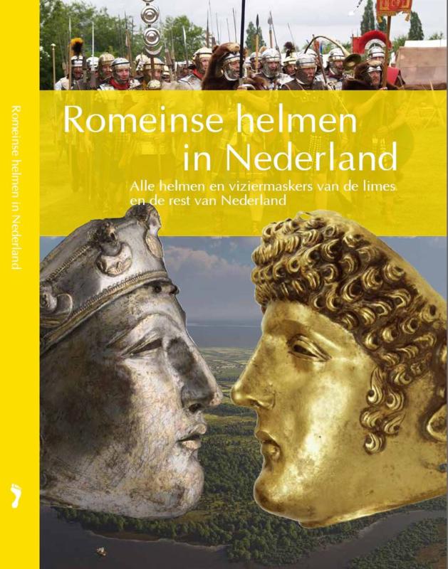 Romeinse helmen in Nederland - Alle helmen en viziermaskers van de limes en de rest van Nederland