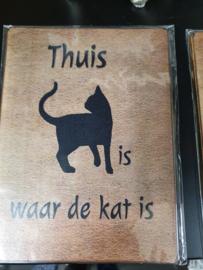 Tekstbord, thuis is waar de kat is