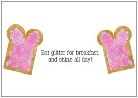 Eat glitter..