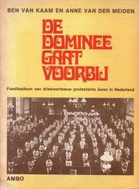 De dominee gaat voorbij - Familiealbum van een driekwart eeuw protestants leven in Nederland