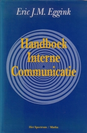 Eric J.M. Eggink - Handboek Interne Communicatie