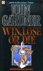 John Gardner - Win, Lose or Die [James Bond]