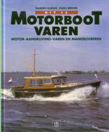 Ramon Gliewe - Dit is motorbootvaren: motor, aandrijving, varen en manoeuvreren
