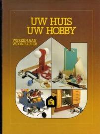 Uw huis - Uw hobby: Werken aan woonplezier
