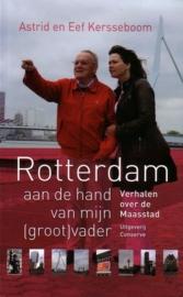 Astrid en Eef Kersseboom - Rotterdam aan de hand van mijn [groot]vader