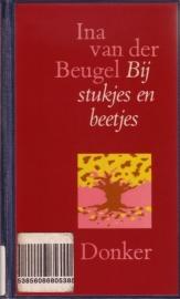 Ina van der Beugel - Bij stukjes en beetjes