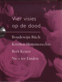 Vier visies op de dood - Boudewijn Büch, Kristien Hemmerechts, Bert Keizer, Nico ter Linden