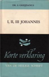Dr. S. Greijdanus - Korte verklaring van de Heilige Schrift: I, II, III Johannes