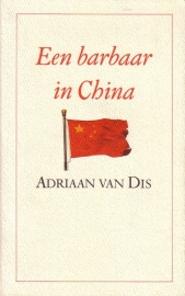 Adriaan van Dis - Een barbaar in China
