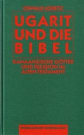 Oswald Loretz - Ugarit und die Bibel